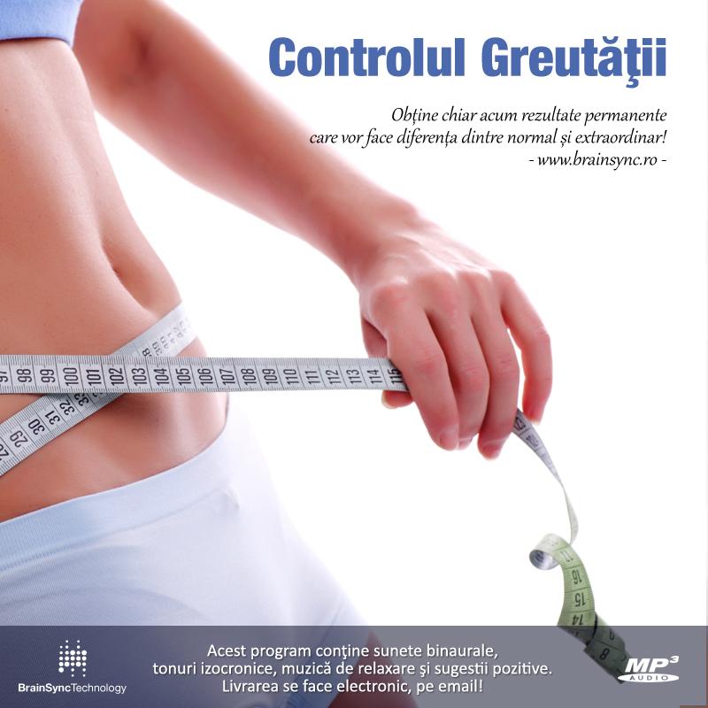 Controlul greutăţii - Învaţă să îţi menţii greutatea ideala!